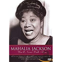 Mahalia Jackson: You'll Never Walk Alone