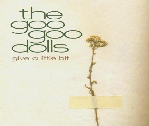 The Goo Goo Dolls - Give A Little Bit - Zortam Music