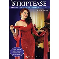 Striptease for Burlesque, Exotic Dance & Real Life