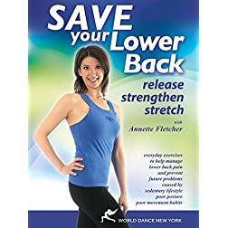 Save Your Lower Back - Release, Strengthen, Stretch with Annette Fletcher