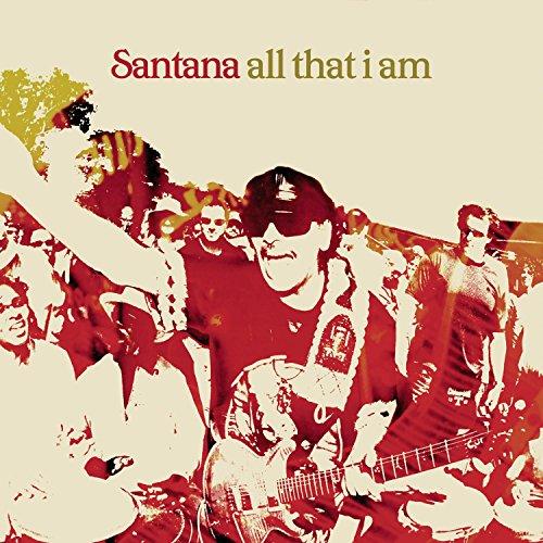 Santana - All That I Am - Zortam Music