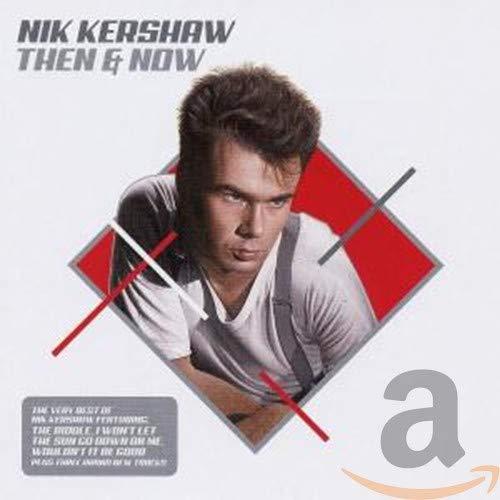 Nik Kershaw - Then & Now - Zortam Music