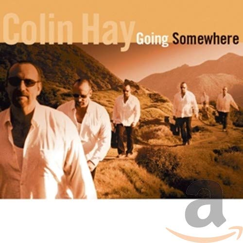 Colin Hay - Going Somewhere - Zortam Music