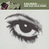 Calinda: 2005 Alex Gold Remix