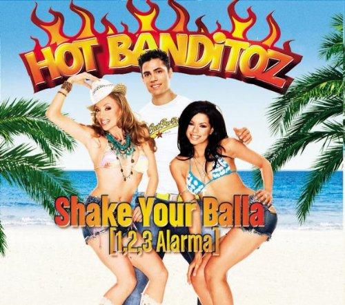 Hot Banditoz - Shake Your Balla (1,2,3 Alarma) CDM - Zortam Music