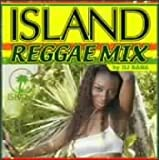 ISLAND REGGAE MIX by DJ BANA