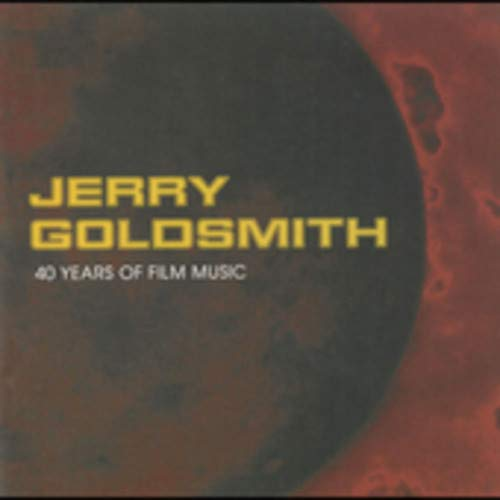 Jerry Goldsmith: 40 Years in Film Music