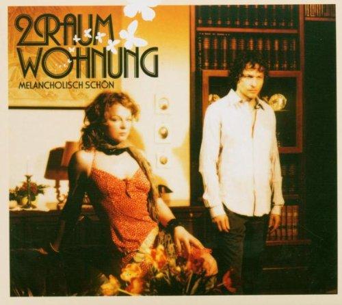 2raumwohnung - Melancholishch Schoen - Zortam Music