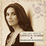 album art to The Very Best of Emmylou Harris: Heartaches & Highways
