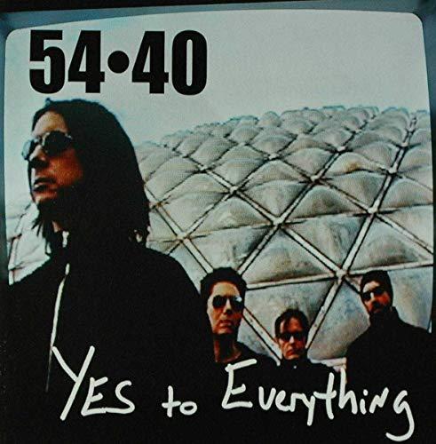 54-40 - Yes to Everything - Zortam Music