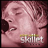 album art to Ardent Worship: Skillet Live