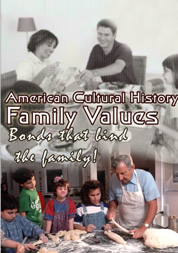 American Cultural History  Family Values