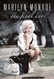 Marilyn Monroe - Final Days By DVD