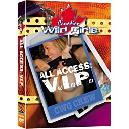 Canadian Wild Girls: All Access V.I.P.