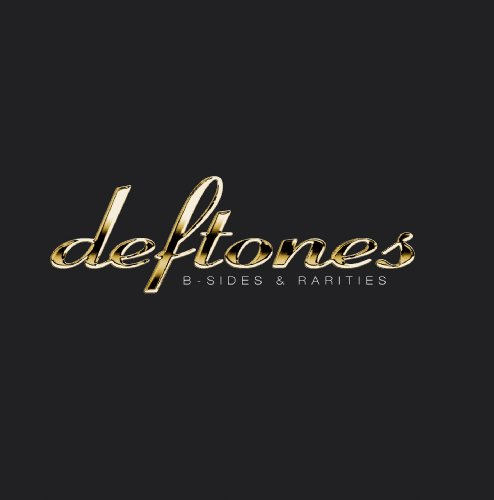 Deftones - B-Sides & Rarities  CD/DVD - Zortam Music