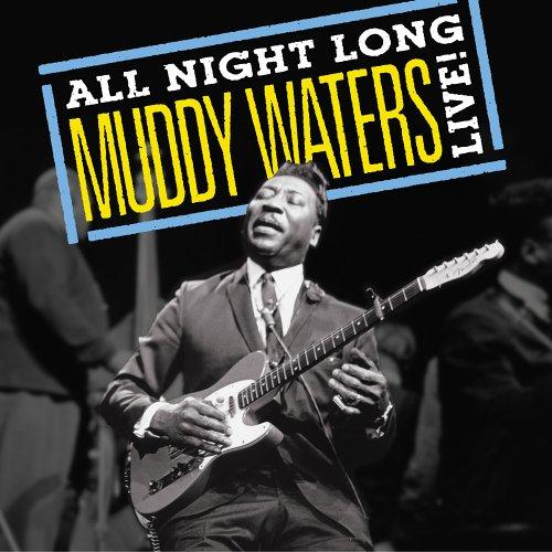 Muddy Waters - All Night Long: Live - Zortam Music
