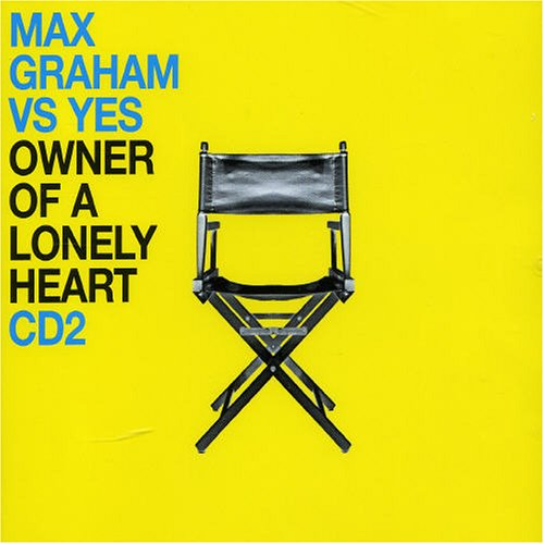 Max Graham Vs Yes - Owner of a Lonely Heart Pt.2 - Zortam Music