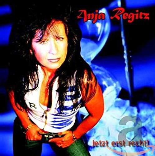 Anja Regitz - Jetzt Erst Recht - Zortam Music