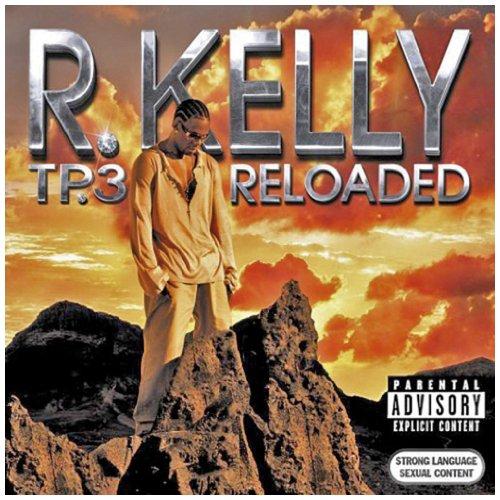 R. Kelly - TP-3: Reloaded - Zortam Music