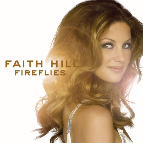 Faith Hill - Fireflies Lyrics - Zortam Music