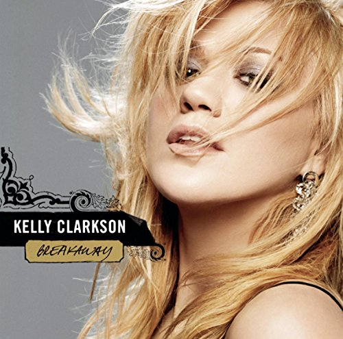 Kelly Clarkson - Breakaway Lyrics - Zortam Music