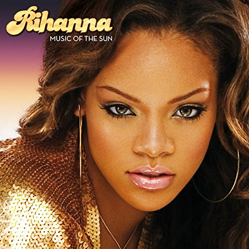 Rihanna - Music of the Sun - Zortam Music