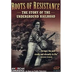American Experience: Roots of Resistance: A Story of the Underground Railroad