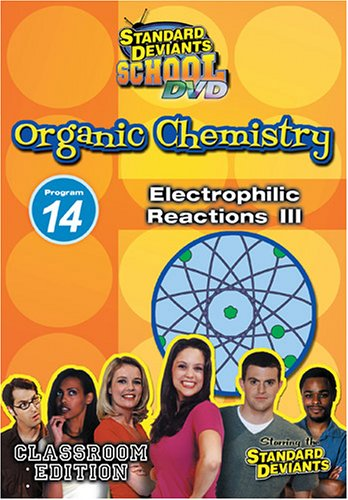 Standard Deviants School - Organic Chemistry, Program 14 - Electrophilic Reactions 3