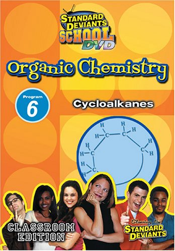 Standard Deviants School - Organic Chemistry, Program 6 - Cycloalkanes