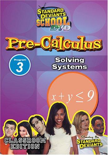 Standard Deviants: Pre-Calculus Module 3 - Solving Systems