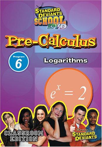 Standard Deviants: Pre-Calculus Module 6 - Logarithms