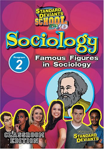 Standard Deviants: Sociology Module 2 - Famous Figures in =