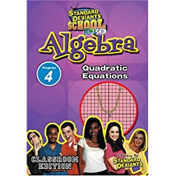 Standard Deviants: Algebra Module 4 - Quadratic Equations