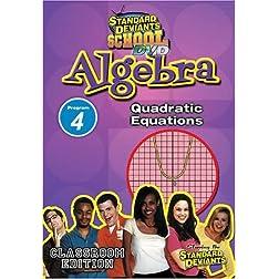 Standard Deviants: Algebra Module 4 - Quadratic Equations
