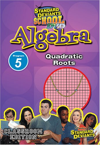 Standard Deviants: Algebra Module 5 - Quadratic Roots