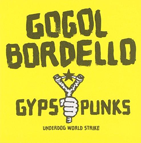 Gogol Bordello - Gypsy Punks Underdog World Strike - Zortam Music