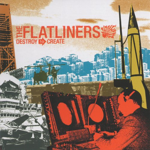 The Flatliners - Destroy to Create