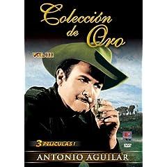 Coleccion de Oro: Antonio Aguilar Vol. III