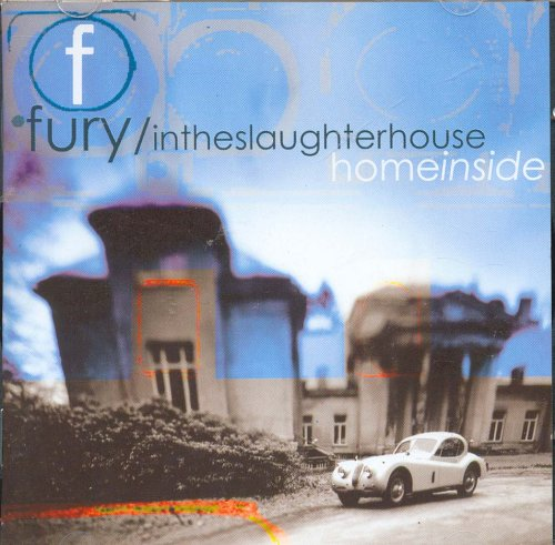 Fury in the Slaughterhouse - Homeinside - Zortam Music