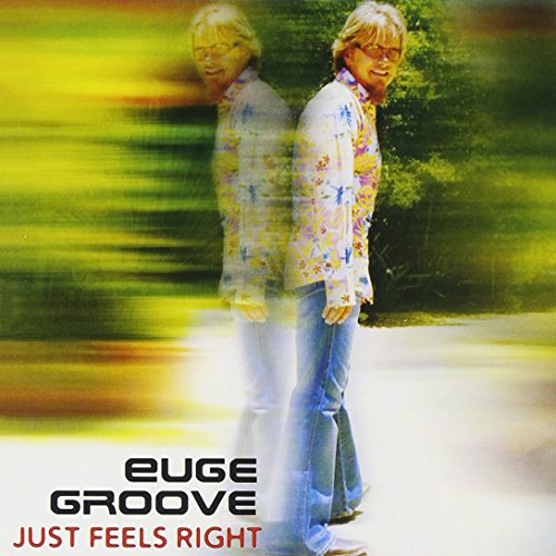 Euge Groove - Just Feels Right - Zortam Music