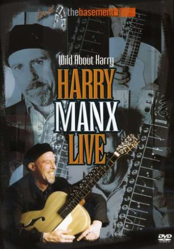 Wild about Harry Manx Live