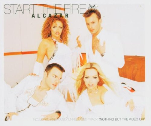 Alcazar - Start The Fire - Zortam Music