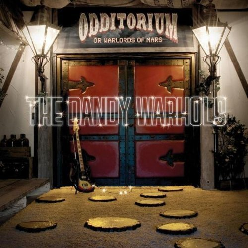 The Dandy Warhols - Odditorium or Warlords of Mars - Zortam Music