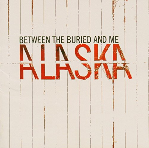 Between the Buried and Me - Alaska - Zortam Music