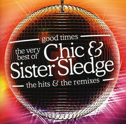 Sister Sledge - Good Times (The Very Best Of Chic & Sister Sledge) Disc 2 - Zortam Music