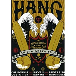 Hang: The Manifest Destiny of the Longboard Cult