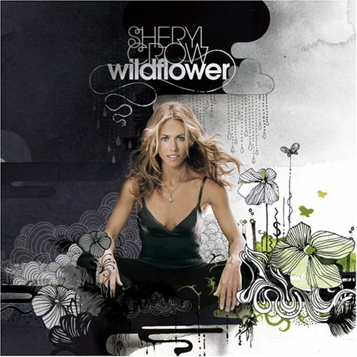Sheryl Crow - Wildflower - Zortam Music