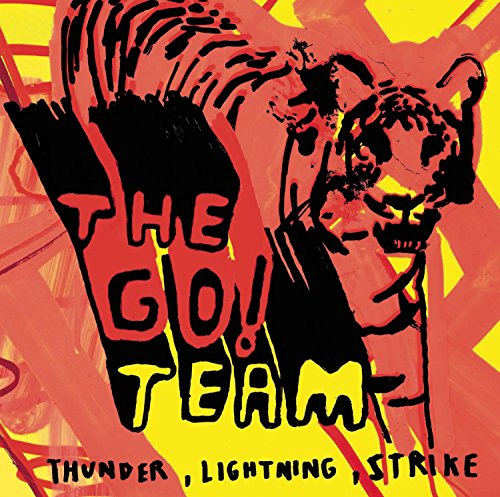 The Go! Team - Thunder, Lightning, Strike - Zortam Music
