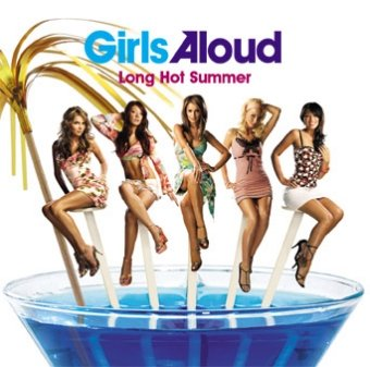 Girls Aloud - Long Hot Summer - Zortam Music