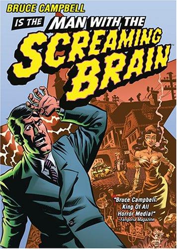 Man with the Screaming Brain / Человек с Кричащим Мозгом (2005)